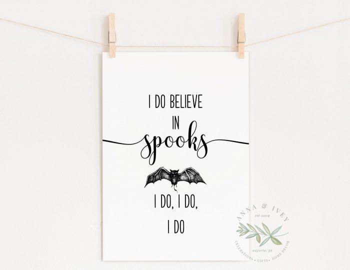 """I Do Believe In Spooks"" Printable Halloween Art"