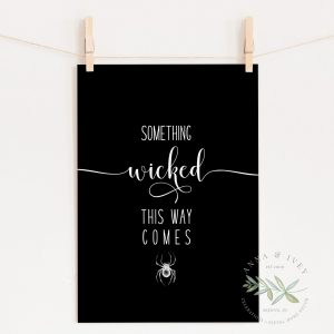 """Something Wicked This Way Comes"" Printable Halloween Art- Black"